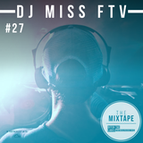 Ditch the Label Mixtape #27 - DJ MISS FTV