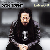 The sounds of Ron Trent : Teamwork | 15 Mars 2017