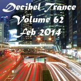 Decibel Trance & Progressive Mix Series,  Vol 62 - February 2014