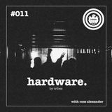 Hardware #011 [Ross Alexander] (May 2017 - Part 1)