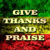 Give Thanks And Praise