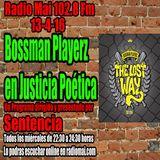 Bossman Playerz en Justicia Poética