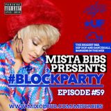 Mista Bibs - #BlockParty Episode 59 (Current R&B & Hip Hop) Follow me on Twitter @MistaBibs