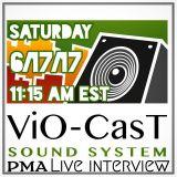 ViOCasT - PMA Interview 6 17 2017