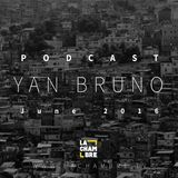 YAN BRUNO | PODCAST JUIN 2016 | La Chambre TV