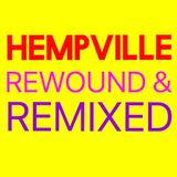 HEMPVILLE REWOUND & REMIXED