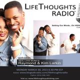 LifeThoughts Radio guests Raymond & Kim Larkin