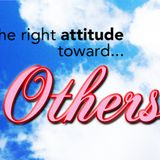 Our Attitude Toward Others