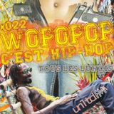 WOPOPOP C'EST HIP-HOP #022