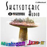 Mushroom Jazz II