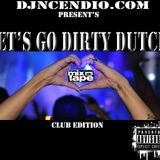 Dj ncendio Lets Go Dirty Dutch