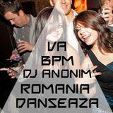 VA BPM - DJ AnoniM - Romania Danseaza ( 01.12. 2015 )