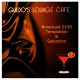 Guido's Lounge Cafe Broadcast 0150 Temptation and Seduction (20150116)