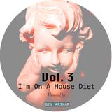 I'M ON A HOUSE DIET Vol.3 By Ben Afshar