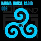 KARMA HOUSE RADIO: SHOW 006 Techno / TechHouse with 68andFIG