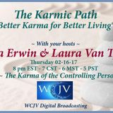 Karmic Path with Tina Erwin and Laura VanTyne 20170216_The Karma of the Controlling Personality