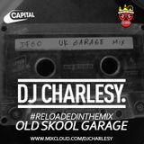 #ReloadedInTheMix: Old Skool Garage Mix
