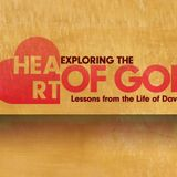 Exploring the Heart of God - Week 2 - Audio