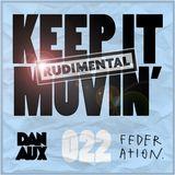 Dan Aux Presents: Keep It Movin' #022 Rudimental guest mix
