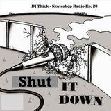 Skateshop Radio: Episode 20 - Shut It Down