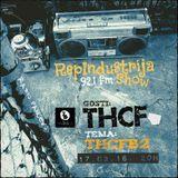 RepIndustrija Show 92.1 fm / br. 42 Tema: Thcfb2+retrospektiva Gosti: THCF +Worldwide+MaćadoSession
