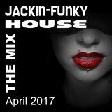 Jackin Funky House Mix April 2017