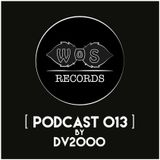 WOS Records - Podcast 013 by DV2000
