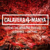 Calavera & Manya - Extend The Weekend Vol. 122 [22.11.2015 - Guestmix - SM#TNG]