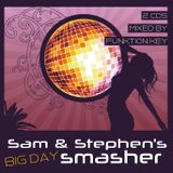 Sam & Stephen's Big Day Smasher pt1 - Rave Ste