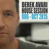 Derek Avari House Session 006 | October 2015