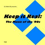 Keep it Real: The Music of the '90s (R&B) Disc 1 of 3