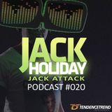 Jack Holiday presents the Jack Attack Podcast #020
