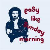 Easy Like Sunday Morning - 1st May 2016