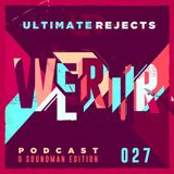 Ultimate Rejects UR Podcast 027 (D Soundman Edition)