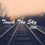 Touch The Sky 005 // Mixed by Dapa Deep