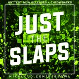 Just the Slaps - March 2018