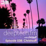 Deeptech.fm with Christauff - Episode 038 feat. Christauff [Dirty Nasty Deep Tech House]