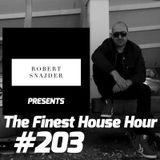 Robert Snajder - The Finest House Hour #203 - 2017