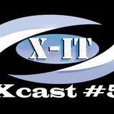 Xcast #5 ~ X-iT (October 2014)