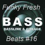 Funky Fresh Beats 16 (Bass Special)