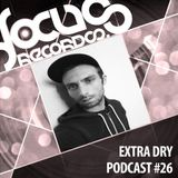 Focus Podcast 026 with Extra Dry