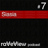 Siasia - RaveView Podcast 007
