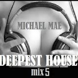 DEEPEST HOUSE 5