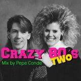 Crazy 80s Two Mix by Pepe Conde