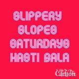 Saturdays at the Hasti Bala with Slippery Slopes #2