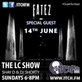 Shay D & DJ Shorty - The LC Show 73 - Fatez