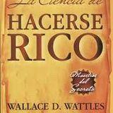 la ciencia de hacerse rico wallace wattles