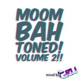 Moombahtoned!! Volume 2
