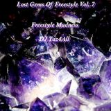 Lost Gems Of Freestyle 7 - Freestyle Madness
