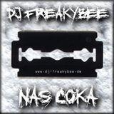 DJ FreakyBee Nas Coka